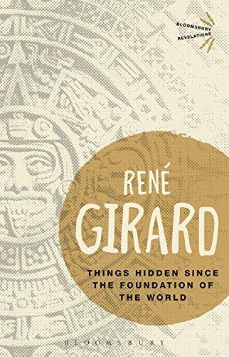 BR THINGS HIDDEN SINCE THE FOUNDATI: GIRARD RENE