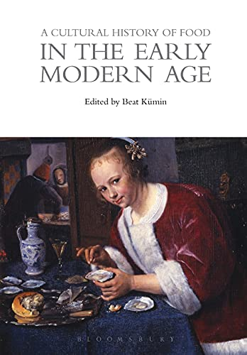A Cultural History of Food in the: Beat Kümin (editor)