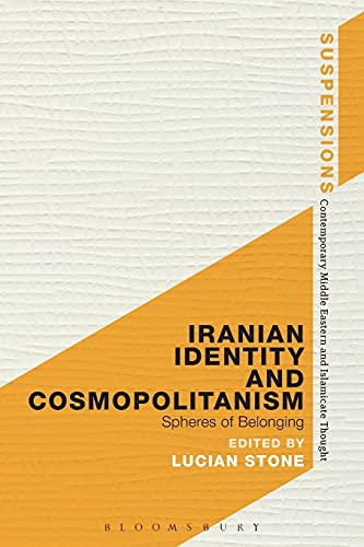 9781474273169: Iranian Identity and Cosmopolitanism: Spheres of Belonging (Suspensions: Contemporary Middle Eastern and Islamicate Thought)