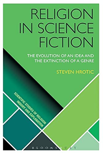 9781474273176: Religion in Science Fiction: The Evolution of an Idea and the Extinction of a Genre (Scientific Studies of Religion: Inquiry and Explanation)