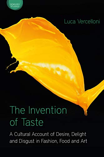 The Invention of Taste (Sensory Studies Series): Luca Vercelloni