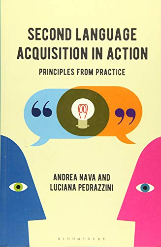 Second Language Acquisition in Action: Principles from: Andrea Nava, Luciana