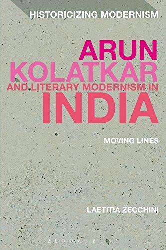 9781474275668: Arun Kolatkar and Literary Modernism in India: Moving Lines (Historicizing Modernism)