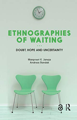 9781474280280: Ethnographies of Waiting: Doubt, Hope and Uncertainty
