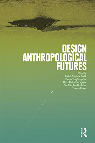 9781474280600: Design Anthropological Futures