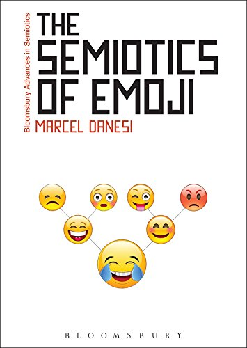 9781474281980: The Semiotics of Emoji: The Rise of Visual Language in the Age of the Internet (Bloomsbury Advances in Semiotics)