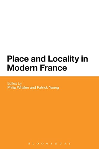 9781474282772: Place and Locality in Modern France