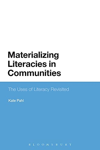 Materializing Literacies in Communities: The Uses of Literacy Revisited: Kate Pahl