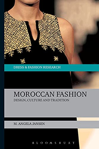 Moroccan Fashion: Design, Tradition and Modernity: Jansen, M. Angela/