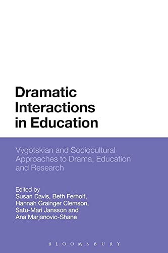 9781474293365: Dramatic Interactions in Education: Vygotskian and Sociocultural Approaches to Drama, Education and Research