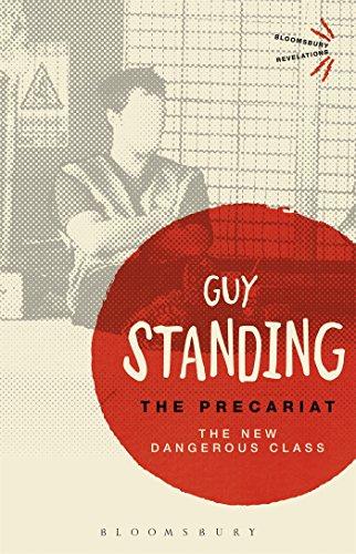 9781474294164: The Precariat: The New Dangerous Class (Bloomsbury Revelations)