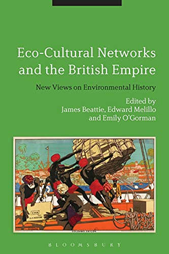 9781474294393: Eco-Cultural Networks and the British Empire: New Views on Environmental History