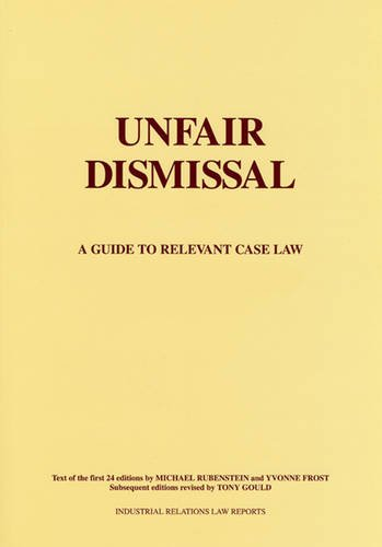 Unfair Dismissal: A Guide to the Relevant: Michael Rubenstein; Yvonne