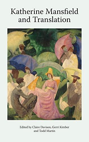 9781474400381: 7: Katherine Mansfield and Translation (Katherine Mansfield Studies)