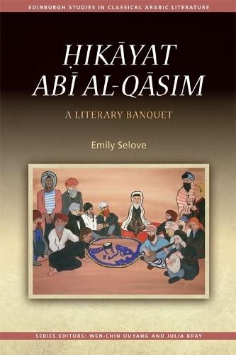 The Hikayat Abi Al Qasim: Selove Emily