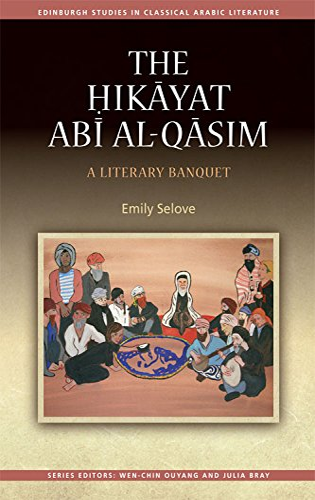 Hikayat Abi al-Qasim: A Literary Banquet (Edinburgh Studies in Classical Arabic Literature Eup) (...