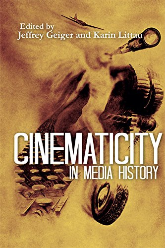 Cinematicity in Media History: Jeffrey Geiger (editor),