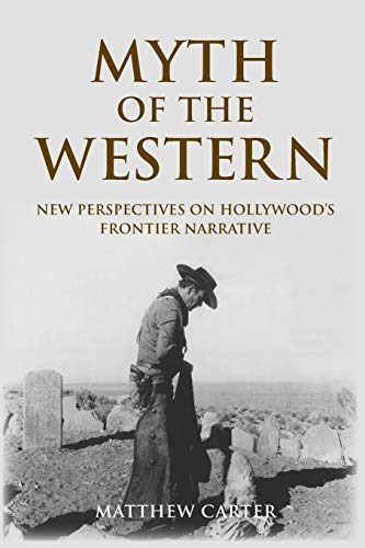 9781474402828: Myth of the Western: New Perspectives on Hollywood's Frontier Narrative