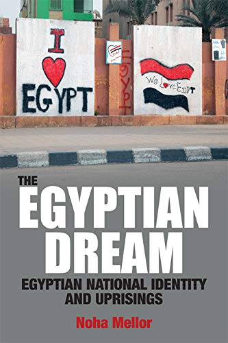 9781474403191: The Egyptian Dream: Egyptian National Identity and Uprisings