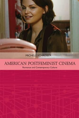 9781474405560: American Postfeminist Cinema: Women, Romance and Contemporary Culture (Traditions in American Cinema EUP)