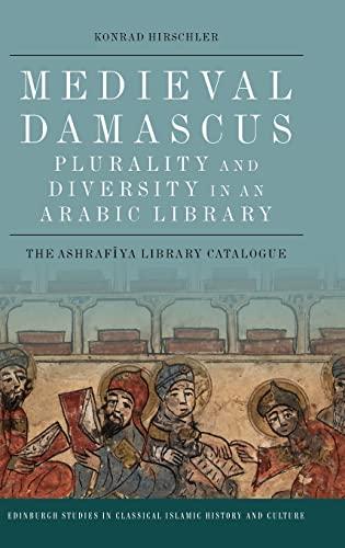 Medieval Damascus: Hirschler  Konrad