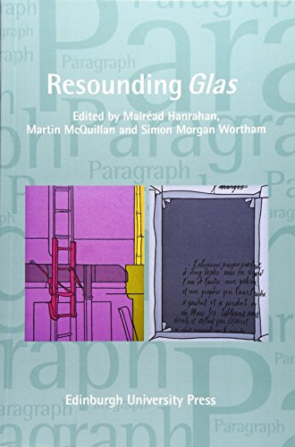 Resounding Glas: Paragraph Volume 39, Issue 2 (Paragraph Special Issues Eup): Hanrahan, Mairead, ...