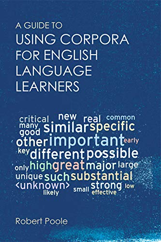 9781474427173: A Guide to Using Corpora for English Language Learners