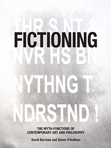 9781474432405: Fictioning: The Myth-Functions of Contemporary Art and Philosophy