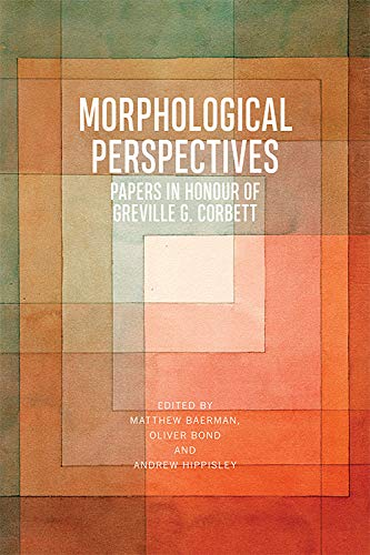 9781474446006: Morphological Perspectives: Papers in Honour of Greville G. Corbett