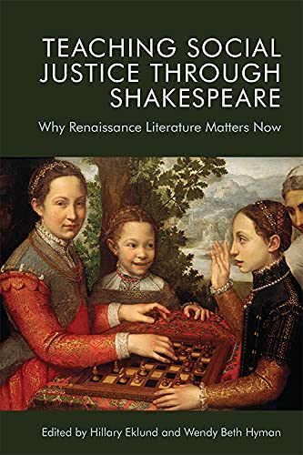 9781474455589: Teaching Social Justice Through Shakespeare: Why Renaissance Literature Matters Now