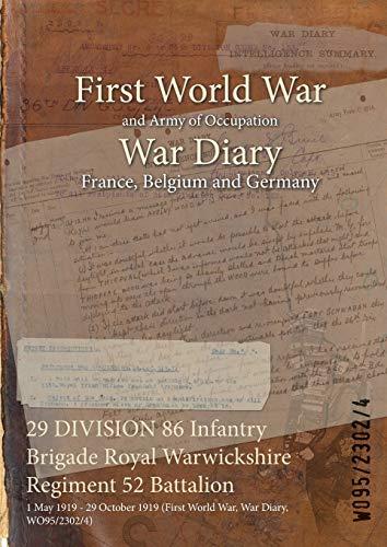 29 DIVISION 86 Infantry Brigade Royal Warwickshire Regiment 52 Battalion : 1 May 1919 - 29 October ...