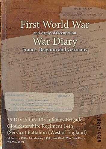 35 Division 105 Infantry Brigade Gloucestershire Regiment 14th (Service) Battalion (West of England...