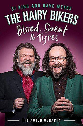 9781474600507: The Hairy Bikers Blood, Sweat and Tyres: The Autobiography