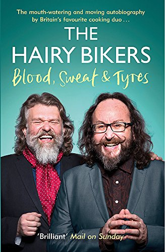 9781474601429: The Hairy Bikers Blood, Sweat and Tyres: The Autobiography