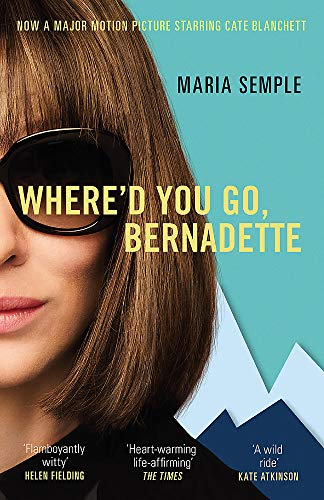 9781474601603: Where'd You Go, Bernadette: Soon to be a major film starring Cate Blanchett