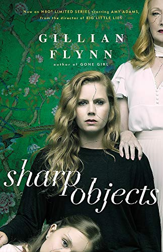 9781474601610: Sharp Objects: Soon to be an HBO & Sky Atlantic Limited Series starring Amy Adams