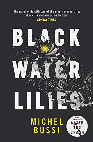 9781474601764: Black Water Lilies: A stunning, twisty murder mystery