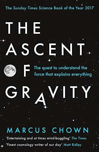 9781474601887: The Ascent Of Gravity: The Quest to Understand the Force that Explains Everything