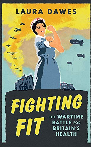 9781474601979: Fighting Fit: The Wartime Battle for Britain's Health