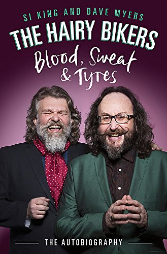 9781474603065: The Hairy Bikers Blood, Sweat and Tyres: The Autobiography