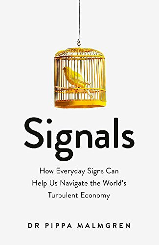9781474603508: Signals: How Everyday Signs Can Help Us Navigate the World's Turbulent Economy