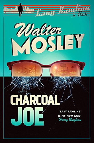 Charcoal Joe: The Latest Easy Rawlins Mystery: Easy Rawlins 14: Mosley, Walter