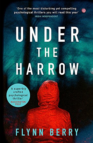 9781474605090: Under the Harrow: The compulsively-readable psychological thriller, like Broadchurch written by Elena Ferrante