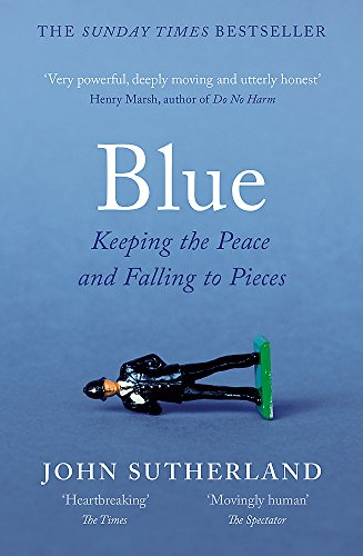 9781474606066: Blue: A Memoir – Keeping the Peace and Falling to Pieces