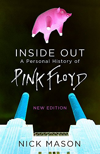 Inside Out: A Personal History of Pink: Nick Mason