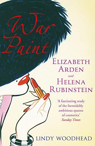 9781474606493: War Paint: Elizabeth Arden and Helena Rubinstein: Their Lives, their Times, their Rivalry