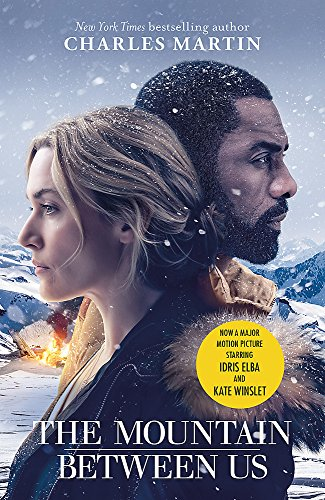 9781474606639: The Mountain Between Us: Soon to be a major motion picture starring Idris Elba and Kate Winslet