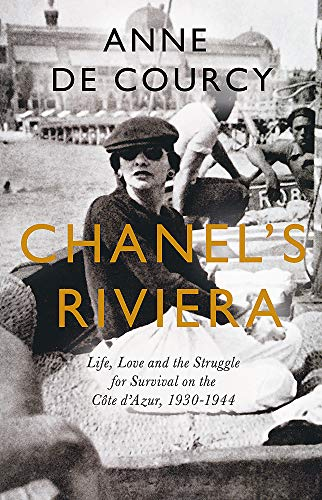 9781474608206: Chanel's Riviera: Life, Love and the Struggle for Survival on the Côte d'Azur, 1930–1944