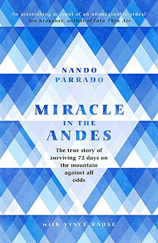 9781474608732: Miracle In The Andes: The True Story of Surviving 72 Days on the Mountain Against All Odds