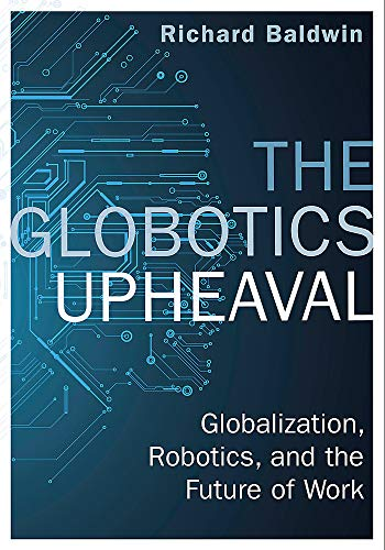 9781474609029: The Globotics Upheaval: Globalisation, Robotics and the Future of Work